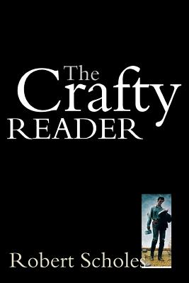 The Crafty Reader By Scholes, Robert