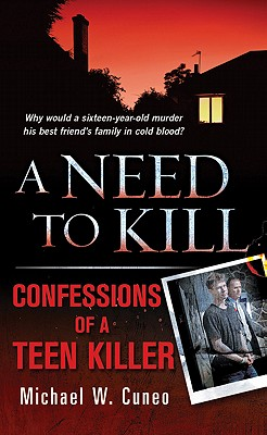 A Need to Kill By Cuneo, Michael W.