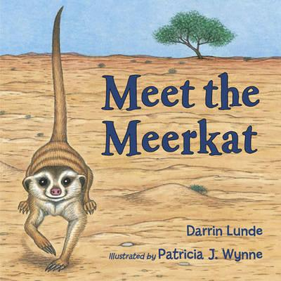 Meet the Meerkat By Lunde, Darrin/ Wynne, Patricia J. (ILT)