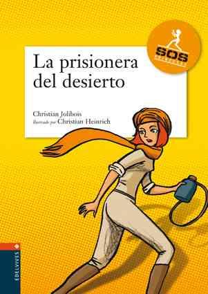 La Prisionera Del Desierto/ Prisoner of the Desert By Jolibois, Christian/ Heinrich, Christian (ILT)